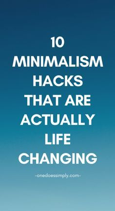 10 Easy Minimalism Hacks That Are Actually Life-Changing #simplicity #declutter #minimalism