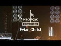 ▶ Evian Christ - Pitchfork Music Festival 2013 - YouTube