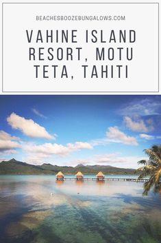 Vahine Island Resort, Motu Tu Vahine, Islands of Tahiti — beaches, booze, and bungalows Overwater Bungalows, Beach Quotes, Island Resort, What To Pack, Beach Fun, Beaches, Islands, Places To Go, Around The Worlds