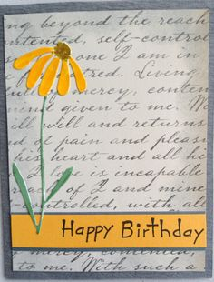 I had a few of these daisies cut out, so I colored one, stuck on some paper with script, added the Happy Birthday tag and was done...