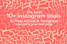 10+ Instagram tools to help Artists & Designers to grow their page