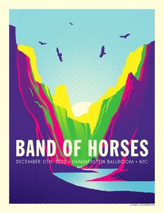 BAND OF HORSES  12.11.12 • Hammerstein Ballroom Artwork by Kii Arens Fluorescent Lithograph w/ Screen Printed Varnish Signed / Numbered Series of 100  $40 each