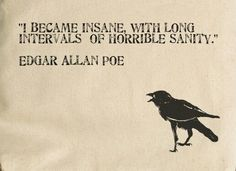 I became insane famous quotes edgar allen poe famous writers edgar allen poe quotes quotes from edgar allen poe edgar allen poe quotes about love edgar allen poe quotes about life edgar allen poe quotes and sayings