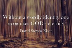 Without a wordly identity one recognizes GOD's eternity.