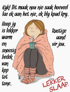 Good Night Sweet Dreams, Good Night Quotes, Good Morning Wishes, Good Morning Christmas, Lekker Dag, Evening Greetings, Goeie Nag, Afrikaans Quotes, Sleep Tight