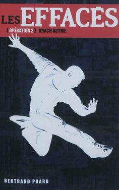 Les Effacés, 2 : Krach ultime par Bertrand Puard.