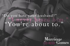 Marriage Games by CD Reiss Games Duet # 1 Release Date: October 25th Genre: Contemporary Romance