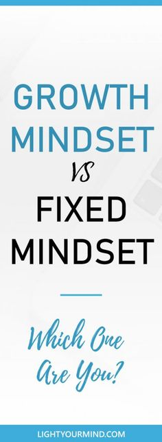 Learn the difference between the growth mindset and fixed mindset. Having a growth mindset is a prerequisite to achieve your goals and your dreams. | growth mindset quotes | growth mindset activities | growth mindset video | growth mindset tips
