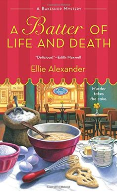 A Batter of Life and Death: A Bakeshop Mystery by Ellie Alexander http://www.amazon.com/dp/1250054249/ref=cm_sw_r_pi_dp_RPCIvb0EM6BXY