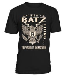 It's a BATZ Thing, You Wouldn't Understand