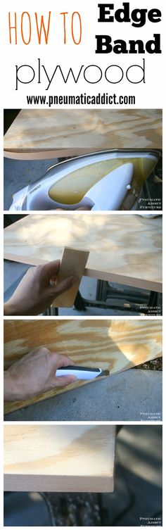Pneumatic Addict Furniture: How to Add Edge Banding To Plywood