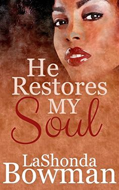 He Restores My Soul (The Langston Family Saga Book 1) by LaShonda Bowman http://www.amazon.com/dp/B019QM5XPO/ref=cm_sw_r_pi_dp_VeiFwb00PAQHG