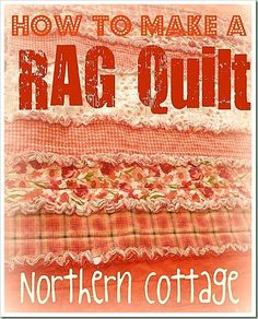 How TO MAKE a ruffle rag quilt @ Northern Cottage