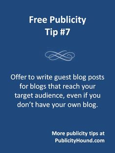 Writing a guest blog post about a top in your area of expertise, and pitching the idea to a blogger whose audience needs your advice, is a fabulous way to generate free publicity, even if you don't have your own blog. Learn how to write blog posts lighting fast, and well, during a free webinar I'm hosting.