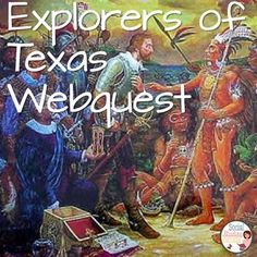Explorers of Texas Webquest - Allow your students to explore the history of Texas in this webquest. Your students will visit 5 different websites as they learn about the exploration and conquest of Texas.