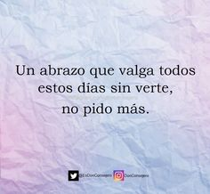 Solo esto... por favor uno y ya Love Quotes For Wedding, Romantic Quotes, Morning Messages, Morning Quotes, Mood Quotes, True Quotes, Motivational Phrases, Inspirational Quotes, Some Good Quotes