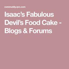Isaac's Fabulous Devil's Food Cake - Blogs & Forums