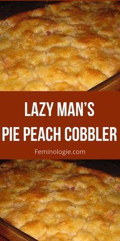Can Peach Cobbler, Homemade Peach Cobbler, Peach Pie Recipes, Fruit Cobbler, Sweet Recipes, Lazy Man Peach Cobbler Recipe, Blueberry Cobbler, Cake Recipes, Canned Peach Cobbler Recipe With Pie Crust