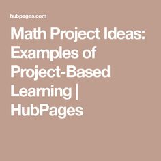 Math Project Ideas: Examples of Project-Based Learning   HubPages