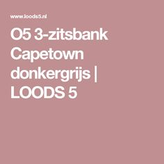 O5 3-zitsbank Capetown donkergrijs | LOODS 5