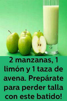 2 manzanas, 1 limón y 1 taza de avena. Prepárate para perder talla con este batido! Healthy Juices, Healthy Tips, Healthy Eating, Healthy Recipes, Detox Diet Drinks, Breakfast Smoothie Recipes, Lose Weight, Weight Loss, Smoothies