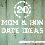 20 Mom & Son Date Ideas