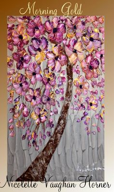 Original  abstract contemporary gallery canvas  palette knife Tree Of Life floral  painting  by Nicolette Vaughan Horner