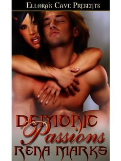 Free Book - Demonic Passions, the first title in the Wanton Sins series by Rena Marks, is free in the Kindle store and from Barnes & Noble, AllRomance and direct from the publisher, Ellora's Cave.