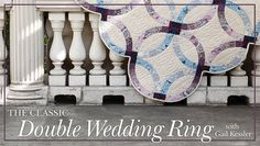 The Classic Double Wedding Ring (class plus fabric)