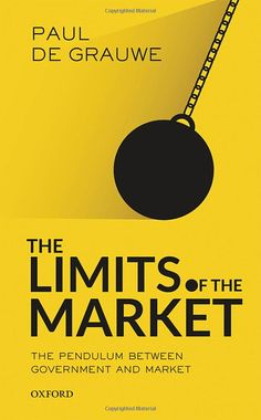 The Limits of the Market: The Pendulum between Government and Market: 9780198784289: Economics Books @ Amazon.com
