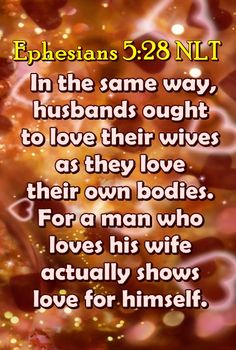 Ephesians 5:28 Marriage Bible Verses, Ephesians 5, Love Him, Texts, Bible Verses About Marriage, Captions, Text Messages