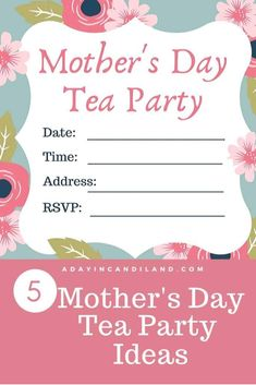 5 Easy Tips to a Mother's Day Tea Party. Ideas for having an afternoon tea party for mom. #tea #afternoontea #mothersday #teaparty #candilandblogs #encouragement