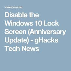 Disable the Windows 10 Lock Screen (Anniversary Update) - gHacks Tech News