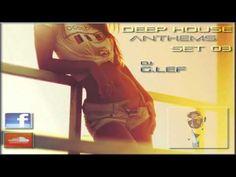 DEEP HOUSE ANTHEMS DJ SET 03 by G.LEF