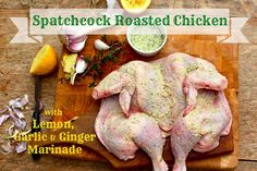 : Spatchcock Roasted Chicken with Lemon, Garlic, and Ginger Marinade. It's so moist and cooks much quicker.haven't tried this marinade yet. Paleo Recipes, Real Food Recipes, Low Carb Recipes, Chicken Recipes, Dinner Recipes, Chicken Ideas, Paleo Meals, Paleo Food, Paleo Dinner