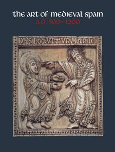 The Metropolitan Museum of Art - Titles with full-text online. The Art of Medieval Spain, 500-1200