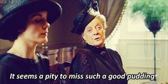 Never miss a breakfast/ lunch/ dinner with constituents.   29 Pieces Of Astute Political Wisdom From The Dowager Countess Of Grantham