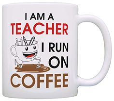Coffee Lovers Gift I am a Teacher I Run on Coffee Mom Gift Grandma Gift Coffee Mug Tea Cup White Gifts For Value http://www.amazon.com/dp/B0182H7DO8/ref=cm_sw_r_pi_dp_Y48xwb1GPA890