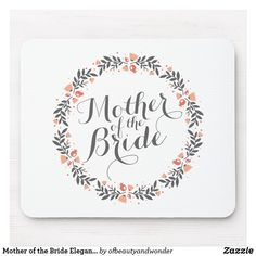 Shop Mother of the Groom Elegant Wedding Mousepad created by ofbeautyandwonder. Wedding Groom, Wedding Gifts, Custom Mouse Pads, Best Mother, Marketing Materials, Mousepad, Personalized Wedding, Mother Of The Bride, Elegant Wedding