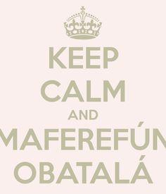 Keep Calm Obatala