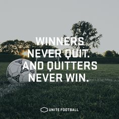 Winners never quit. And quitters never win. #UniteFootball #Football #Fotboll #Soccer #Quote #Motivational