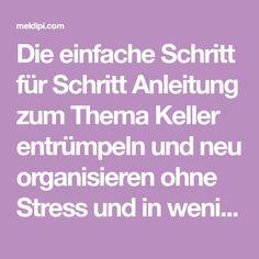 Die einfache Schritt für Schritt Anleitung zum Thema Keller entrümpeln und neu organisieren ohne Stress und in wenigen Wochen.