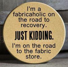Fabricaholic...lols