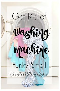Get rid of Washing Machine Funky Smell ~The Plaid & Paisley Kitchen~  Pew! That mildewy, musty gross damp smell that just lingers....... Well I have the secret how to get rid of it and a maintenance plan to keep it fresh!