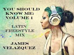 You Should Know Me: Volume 1 (Latin Freestyle) - DJ James Velazquez