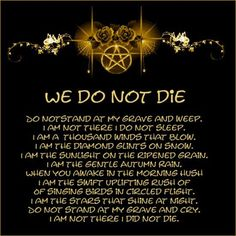 JC WICCA My favorite poem. This sums up my beliefs about death and rebirth perfectly. Wicca Witchcraft, Pagan Witch, Wiccan Altar, Hedge Witchcraft, Witchcraft Love Spells, Wiccan Rede, Wiccan Rituals, Magick Book, Voodoo Spells