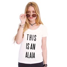 LOVE! --> This Is An Alaia Tee