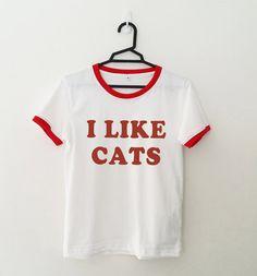 I like cats tshirt unisex women gift girl #tumblr funny slogan fangirl teens #fashion teenager friends girlfriend #cute tshirts for girls