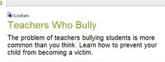 "Teacher bullying gets little attention, say Stuart Twemlow, MD, a psychiatrist who directs the Peaceful Schools and Communities Project at the Menninger Clinic in Houston. But his new study, published in The International Journal of Social Psychiatry, hints that the problem may be more common than people believe. He defines teacher bullying as ""using power to punish, manipulate, or disparage a student beyond what would be a reasonable disciplinary procedure."" Pinner---Home School Your Kids."