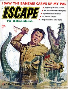 "Last year, we wrote an article about the classic ""killer creature"" stories and artwork in men's adventure magazines for HORRORHOUND magazine (published in issue #42). Here's a great example: ESCAPE TO ADVENTURE, February 1958. Cover painting by Doug Rosa. When you're up to your ass in alligators ... or, in this case, crocodiles ... Man up, Bub!"
